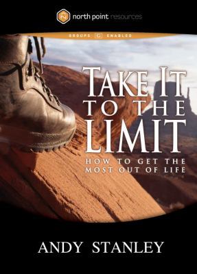 Take It to the Limit: How to Get the Most Out of Life 9781590525517