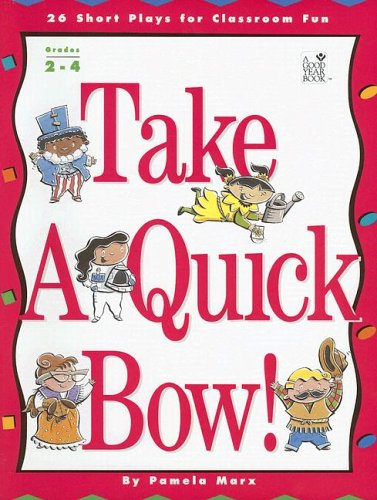 Take a Quick Bow!: 26 Short Plays for Classroom Fun 9781596470835