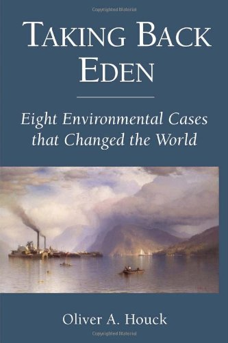 Taking Back Eden: Eight Environmental Cases That Changed the World 9781597266475