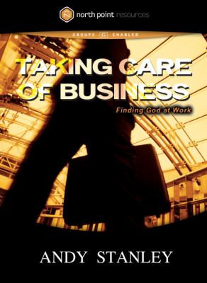 Taking Care of Business: Finding God at Work 9781590524923