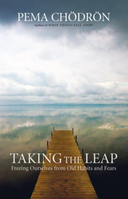 Taking the Leap: Freeing Ourselves from Old Habits and Fears 9781590306345