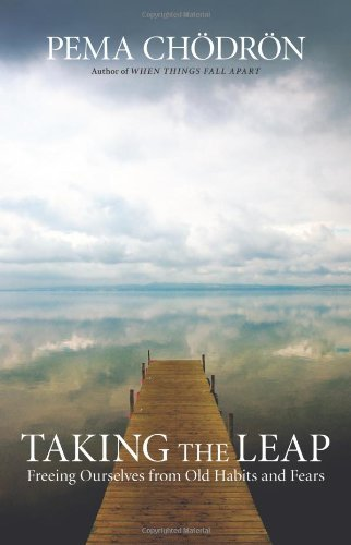 Taking the Leap: Freeing Ourselves from Old Habits and Fears 9781590308431