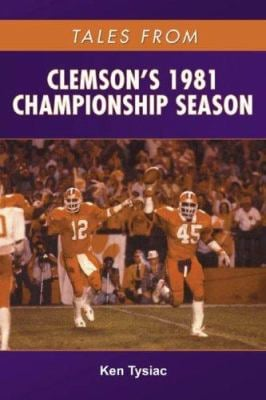 Tales from Clemson's 1981 Championship Season 9781596700611
