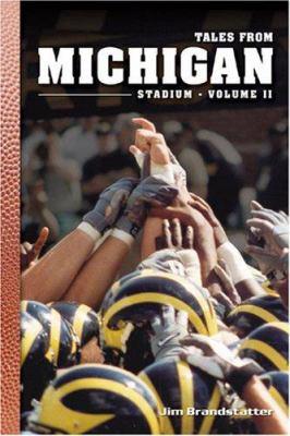 Tales from Michigan Stadium: Volume II 9781596702417