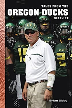 Tales from the Oregon Ducks Sideline 9781596701823
