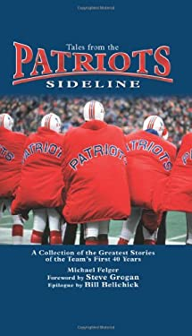 Tales from the Patriots Sideline 9781596701540