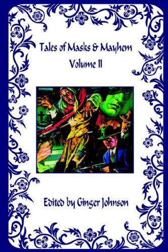 Tales of Masks & Mayhem - Volume II 9781598242881