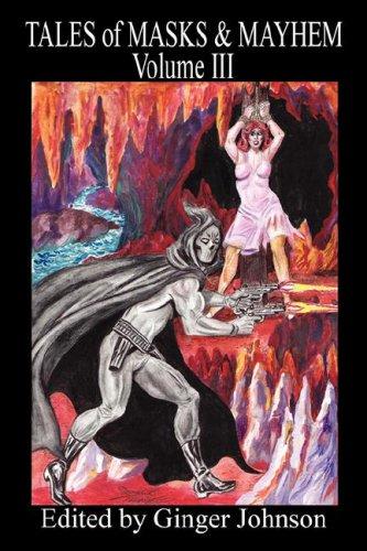 Tales of Masks & Mayhem - Volume III 9781598243994