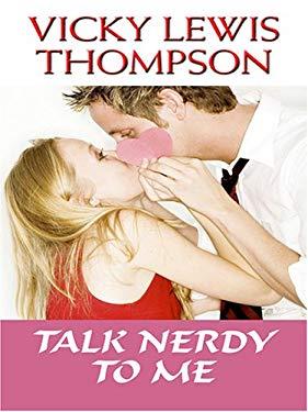 Talk Nerdy to Me 9781597223027