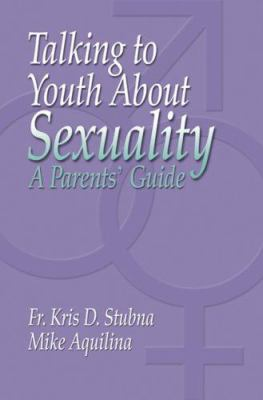 Talking to Youth about Sexuality: A Parents' Guide 9781592763108
