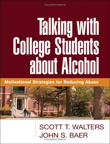 Talking with College Students about Alcohol: Motivational Strategies for Reducing Abuse 9781593852221