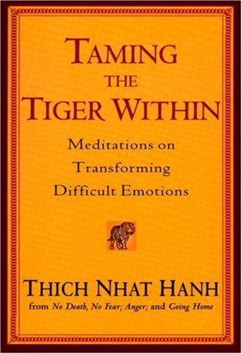Taming the Tiger Within: Meditations on Transforming Difficult Emotions 9781594481345