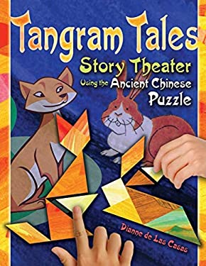 Tangram Tales: Story Theater Using the Ancient Chinese Puzzle [With Chinese Puzzle] 9781591586524