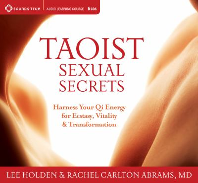 Taoist Sexual Secrets: Harness Your Qi Energy for Ecstasy, Vitality & Transformation [With Study Guide] 9781591797555