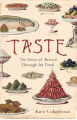Taste: The Story of Britain Through Its Cooking 9781596914100