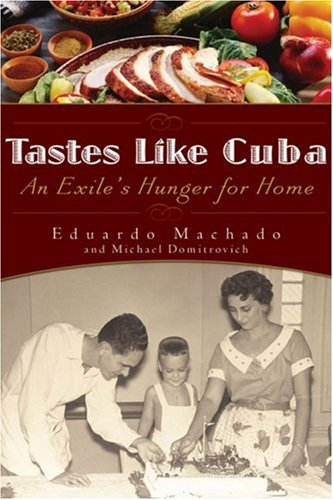 Tastes Like Cuba: An Exile's Hunger for Home 9781592403219
