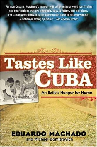 Tastes Like Cuba: An Exile's Hunger for Home 9781592404056