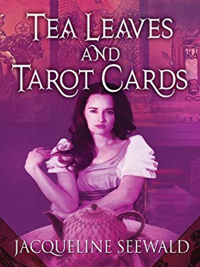 Tea Leaves and Tarot Cards 9781594149146