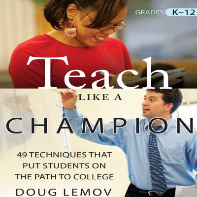 Teach Like a Champion: 49 Techniques That Put Students on the Path to College [With DVD] 9781596598683