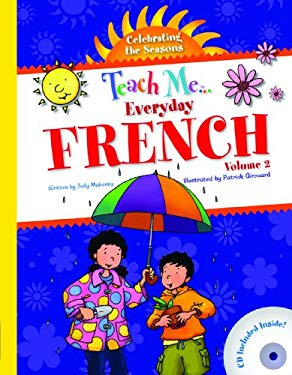 Teach Me... Everyday French, Volume 2: Celebrating the Seasons [With CD (Audio)] 9781599722016