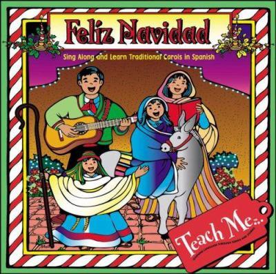 Feliz Navidad: Sing Along and Learn Carols in Spanish 9781599729008