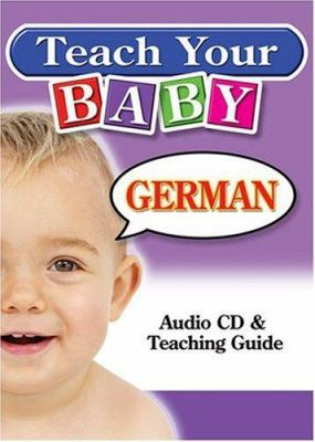 Teach Your Baby German [With Teaching Guide] 9781591256625