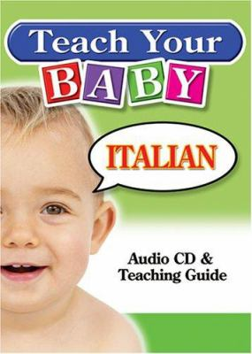 Teach Your Baby Italian [With Teaching Guide] 9781591256632