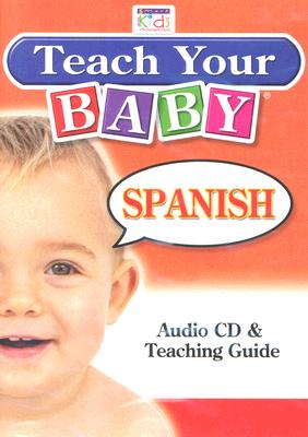 Teach Your Baby Spanish [With Teaching Guide] 9781591256649