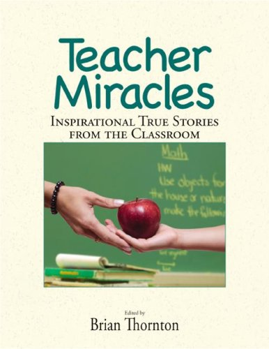 Teacher Miracles: Inspirational True Stories from the Classroom 9781598691351
