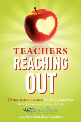 Teachers Reaching Out: 25 Dedicated Souls Who Have Changed the Lives of Young Entrepreneurs from Yescarolina