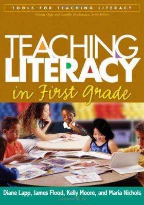 Teaching Literacy in First Grade 9781593851811