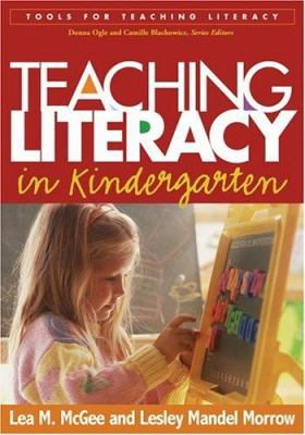 Teaching Literacy in Kindergarten 9781593851538