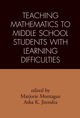 Teaching Mathematics to Middle School Students with Learning Difficulties 9781593853075