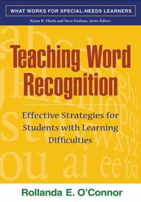 Teaching Word Recognition: Effective Strategies for Students with Learning Difficulties 9781593853648