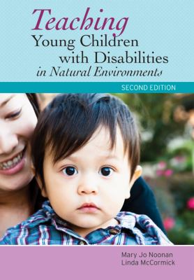 Teaching Young Children with Disabilities in Natural Environments 9781598572568