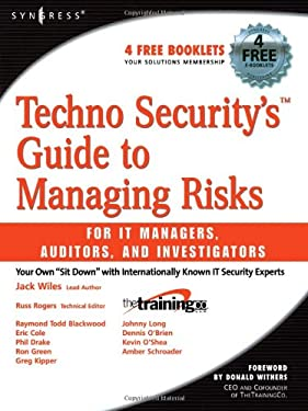 Techno Security's Guide to Managing Risks for IT Managers, Auditors, and Investigators [With CDROM]