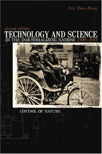 Technology and Science in the Industrializing Nations 1500-1914 9781591023678