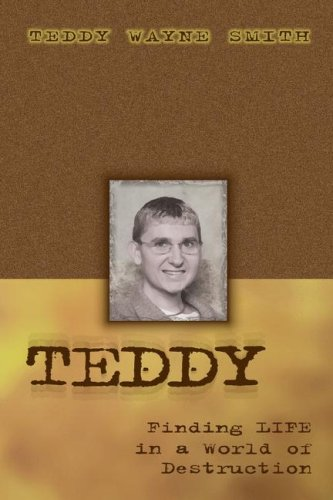 Teddy-Finding Life in a World of Destruction 9781591605430