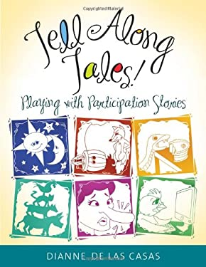 Tell Along Tales!: Playing with Participation Stories 9781598846355