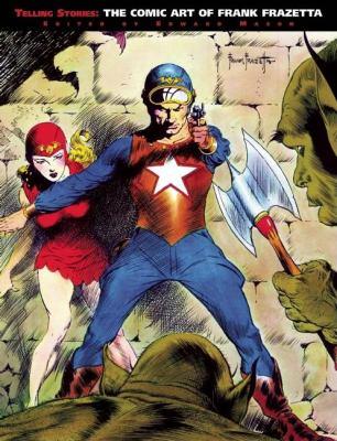 Telling Stories: The Comic Art of Frank Frazetta 9781599290201