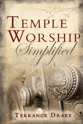Temple Worship Simplified 9781599553320