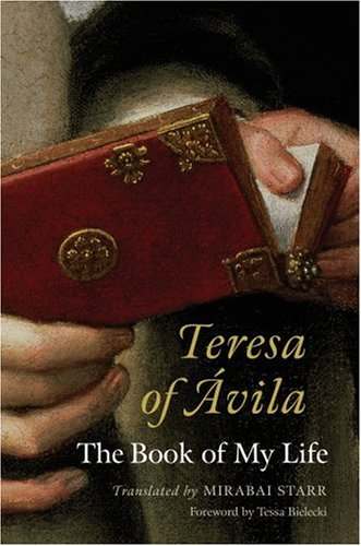 Teresa of Avila: The Book of My Life 9781590303658