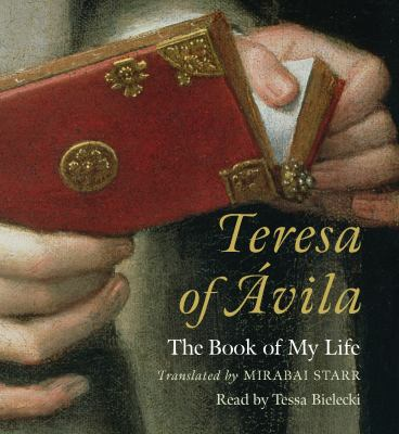 Teresa of Avila: The Book of My Life 9781590304365