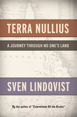 Terra Nullius: A Journey Through No One's Land 9781595580511