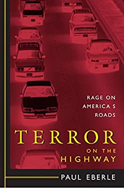 Terror on the Highway: Rage on America's Roads 9781591023791