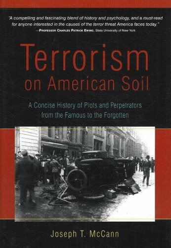 Terrorism on American Soil: A Concise History of Plots and Perpetrators from the Famous to the Forgotten 9781591810490