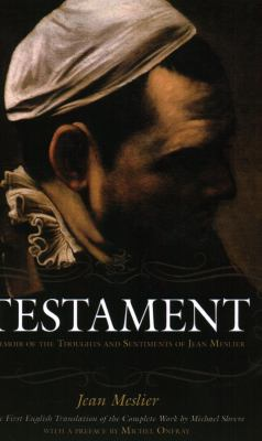 Testament: Memoir of the Thoughts and Sentiments of Jean Meslier