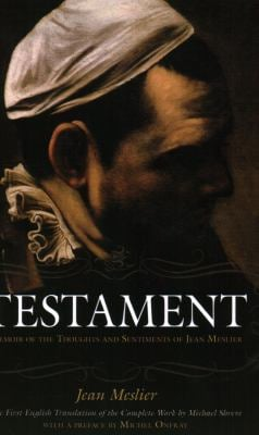 Testament: Memoir of the Thoughts and Sentiments of Jean Meslier 9781591027492