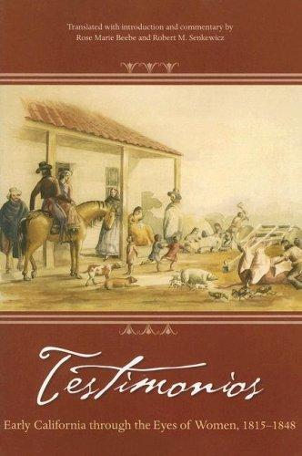 Testimonios: Early California Through the Eyes of Women, 1815-1848 9781597140331