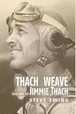 Thach Weave: The Life of Jimmie Thach 9781591142485